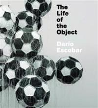 Dario Escobar - The Life of the Object