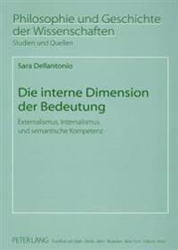 Die Interne Dimension Der Bedeutung: Externalismus, Internalismus Und Semantische Kompetenz