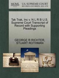 Tak Trak, Inc V. N L R B U.S. Supreme Court Transcript of Record with Supporting Pleadings