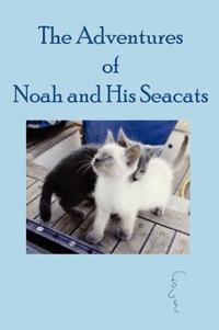 The Adventures of Noah and His Seacats