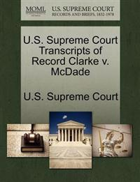 U.S. Supreme Court Transcripts of Record Clarke V. McDade