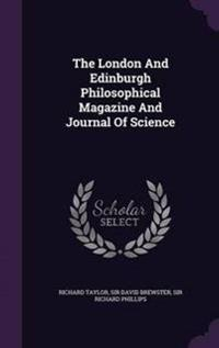 The London and Edinburgh Philosophical Magazine and Journal of Science