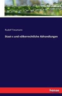 Staat-S Und Volkerrechtliche Abhandlungen