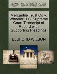 Mercantile Trust Co V. Wheeler U.S. Supreme Court Transcript of Record with Supporting Pleadings