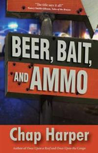 Beer, Bait, and Ammo