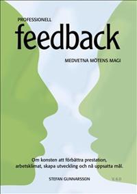 Professionell Feedback - Medvetna mötens magi - om konsten att utvecklas
