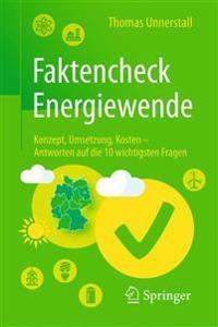 Faktencheck Energiewende: Konzept, Umsetzung, Kosten - Antworten Auf Die 10 Wichtigsten Fragen