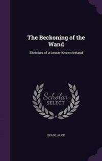 The Beckoning of the Wand