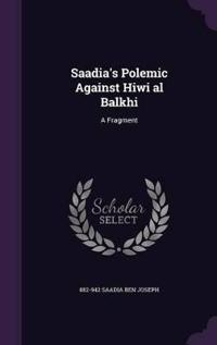 Saadia's Polemic Against Hiwi Al Balkhi