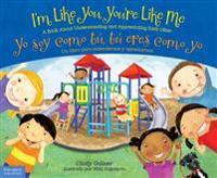 I'm Like You, You're Like Me / Yo soy Ccmo tú, tú eres como yo