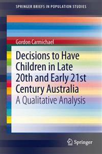 Decisions to Have Children in Late 20th and Early 21st Century Australia