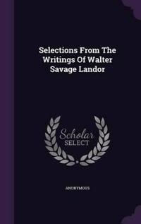 Selections from the Writings of Walter Savage Landor