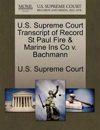 U.S. Supreme Court Transcript of Record St Paul Fire & Marine Ins Co V. Bachmann