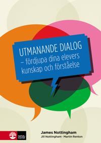 Utmanande dialog : fördjupa dina elevers kunskap och förståelse