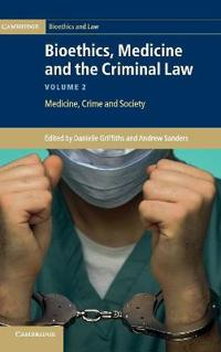 Bioethics, Medicine and the Criminal Law 3 Volume Set Bioethics, Medicine and the Criminal Law
