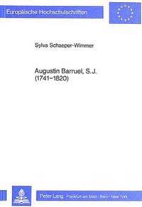 Augustin Barruel. S.J. (1741-1820): Studien Zu Biographie Und Werk