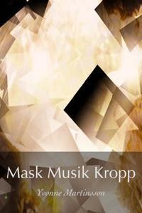 Mask Musik Kropp
