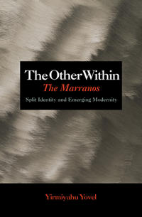 The Other Within: The Marranos: Split Identity and Emerging Modernity