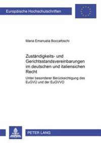 Zustaendigkeits- Und Gerichtsstandsvereinbarungen Im Deutschen Und Italienischen Recht: Unter Besonderer Beruecksichtigung Des Eugvue Und Der Eugvvo