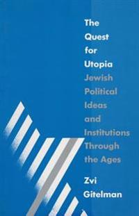 Quest for Utopia: Jewish Political Ideas and Institutions Through the Ages