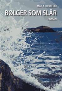 Bølger som slår - May Anne Rykkelid   Ridgeroadrun.org
