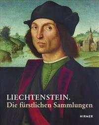 Liechtenstein: Die Furstlichen Sammlungen / The Princely Collections