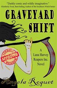 Graveyard Shift: (Lana Harvey, Reapers Inc.)