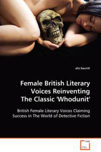 Female British Literary Voices Reinventing the Classic 'whodunit'