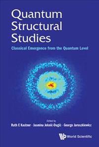 Quantum Structural Studies: Classical Emergence from the Quantum Level