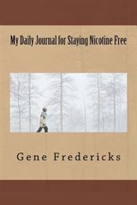 My Daily Journal for Staying Nicotine Free