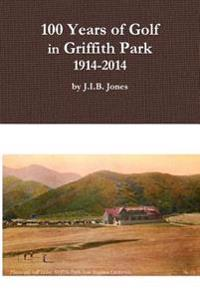 100 Years of Golf in Griffith Park, 1914-2014