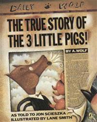 The True Story of the Three Little Pigs / La Verdadera Historia de Los Tres Cerditos!