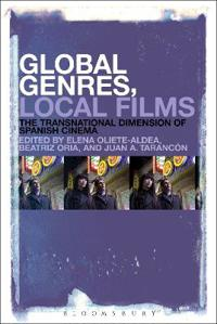 Global Genres, Local Films: The Transnational Dimension of Spanish Cinema