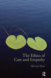 The Ethics of Care and Empathy