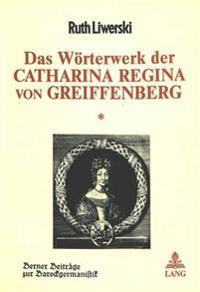 Das Woerterwerk Der Catharina Regina Von Greiffenberg: Teil II, Band 1+2: Deutung