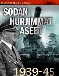 Sodan hurjimmat aseet (1939-1945)