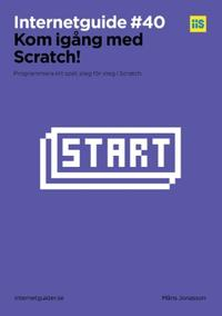Kom igång med Scratch! : Bygg ett spel, steg för steg i Scratch.
