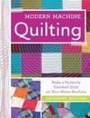 Modern Machine Quilting: Make a Perfectly Finished Quilt on Your Home Machine