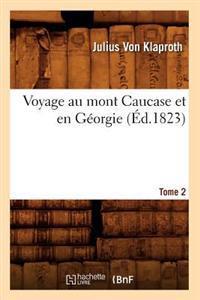 Voyage Au Mont Caucase Et En Georgie. Tome 2 (Ed.1823)
