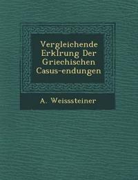 Vergleichende Erkl¿rung Der Griechischen Casus-endungen