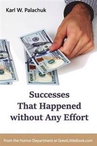 Successes That Happened Without Any Effort