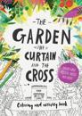 The Garden, the Curtain & the Cross Colouring & Activity Book
