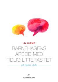 Barnehagens arbeid med tidlig litterasitet - Liv Gjems | Inprintwriters.org