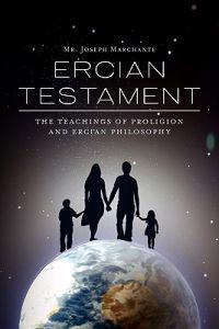 Ercian Testament: The Teachings of Proligion and Ercian Philosophy