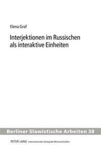 Interjektionen Im Russischen ALS Interaktive Einheiten