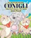 Conigli Livro de Colorir Para Adultos ( in Caraterri Grandi )