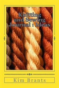 Knitting and Sewing Journal: Ideas