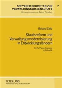 Staatsreform Und Verwaltungsmodernisierung in Entwicklungslaendern: Der Fall Papua-Neuguinea Im Suedpazifik
