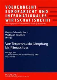 Von Terrorismusbekaempfung Bis Klimaschutz: Beitraege Zum 32. Oesterreichischen Voelkerrechtstag 2007 in Altaussee