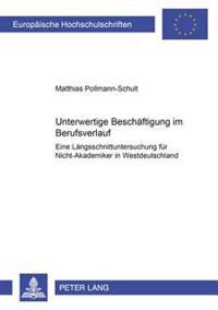 Unterwertige Beschaeftigung Im Berufsverlauf: Eine Laengsschnittuntersuchung Fuer Nicht-Akademiker in Westdeutschland
